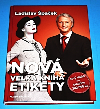 383bd70e0 Nová velká kniha etikety - Špaček Ladislav - Nová velká kniha ...