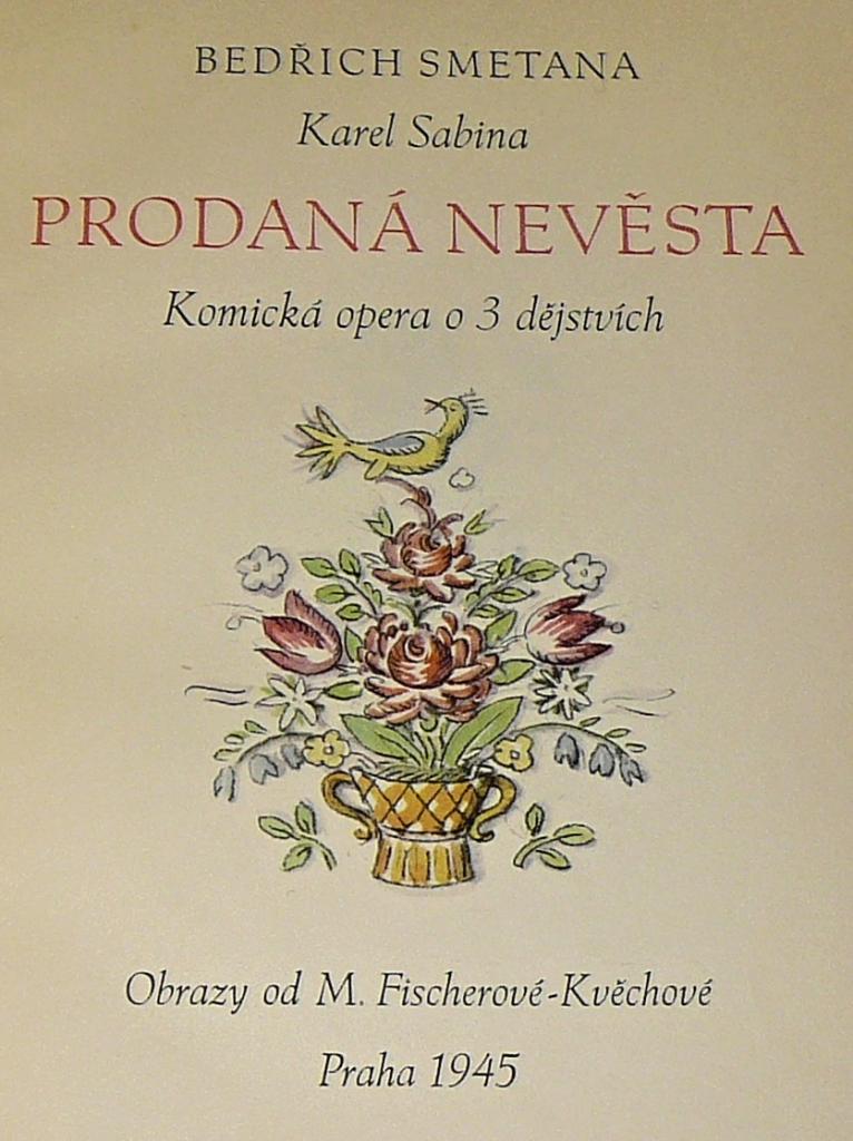Prodana Nevesta Kresby M Fischerova Kvechova Smetana Bedrich